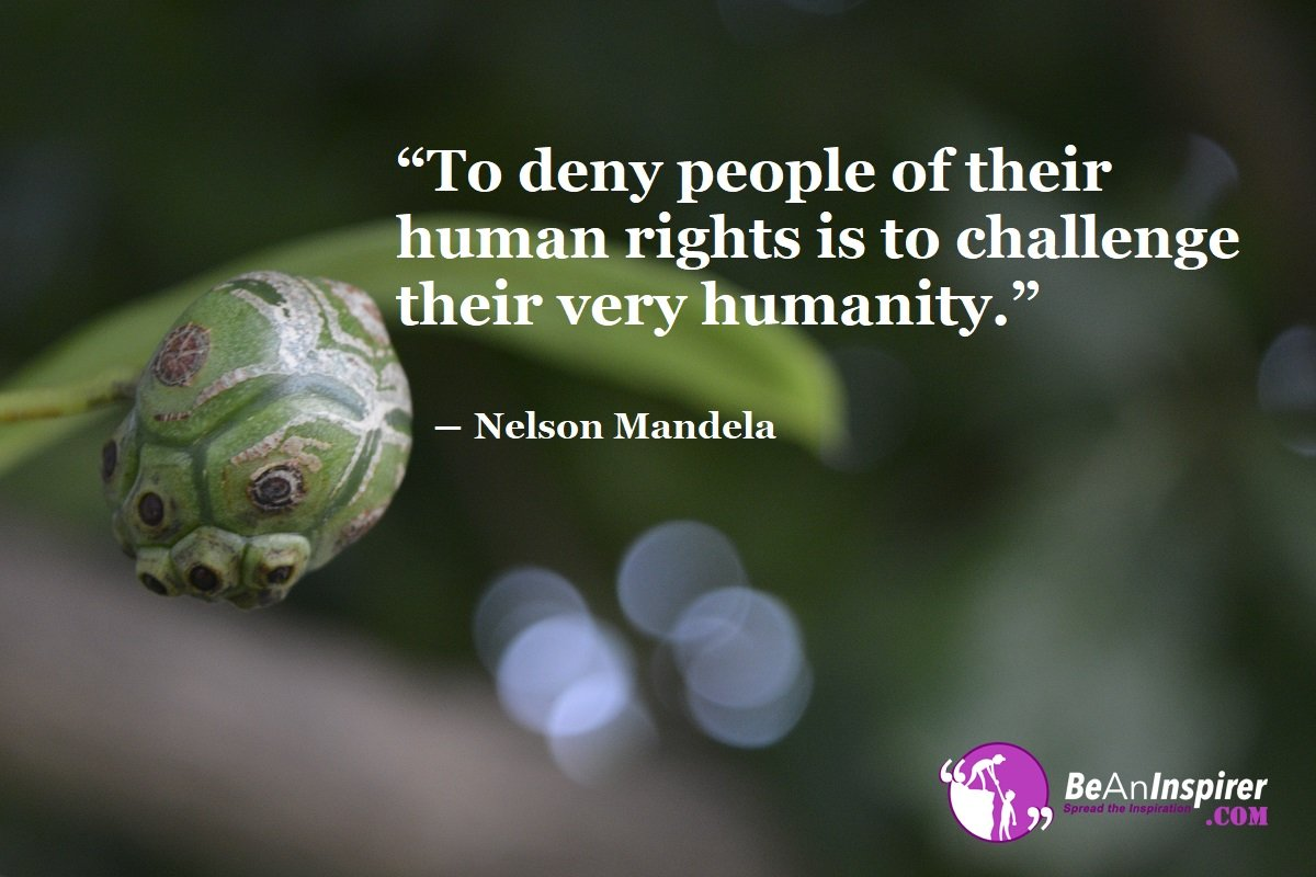 To-deny-people-of-their-human-rights-is-to-challenge-their-very-humanity-Nelson-Mandela-Humanity-Quotes-Be-An-Inspirer