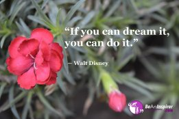 If-you-can-dream-it-you-can-do-it-Walt-Disney-Motivational-Quotes-Be-An-Inspirer