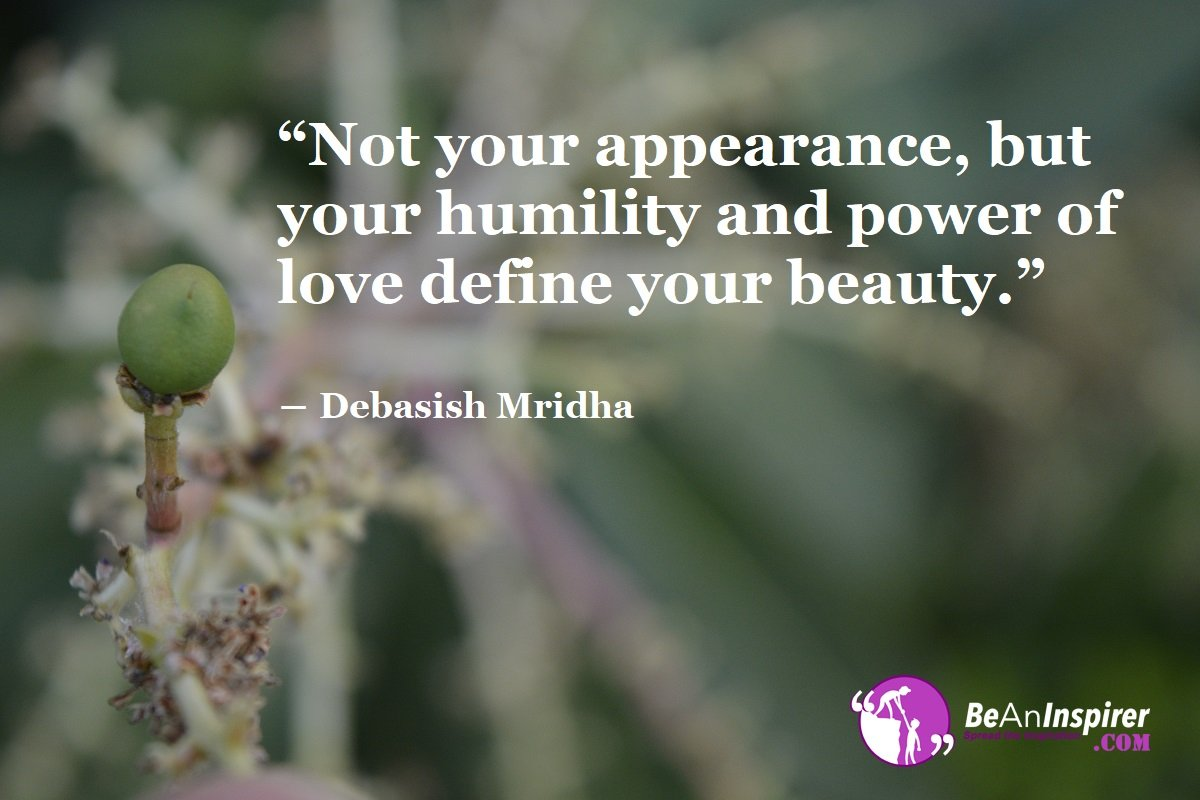 True Beauty Consists Not In Beautiful Appearance But In Inner Beauty Of Character
