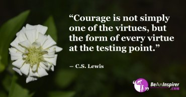 Courage Gives Power to Attract Positive Energies