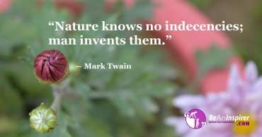 Nature Knows No Indecencies; Man Invents Them