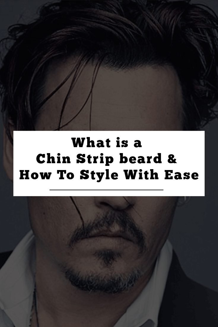 What is a Chin Strip beard & How To Style it