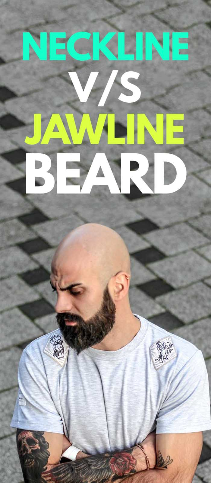Neckline Beard VS Jawline Beard.