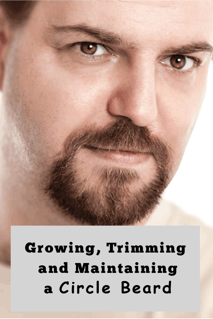 Growing, Trimming and Maintaining Circle Beard Style