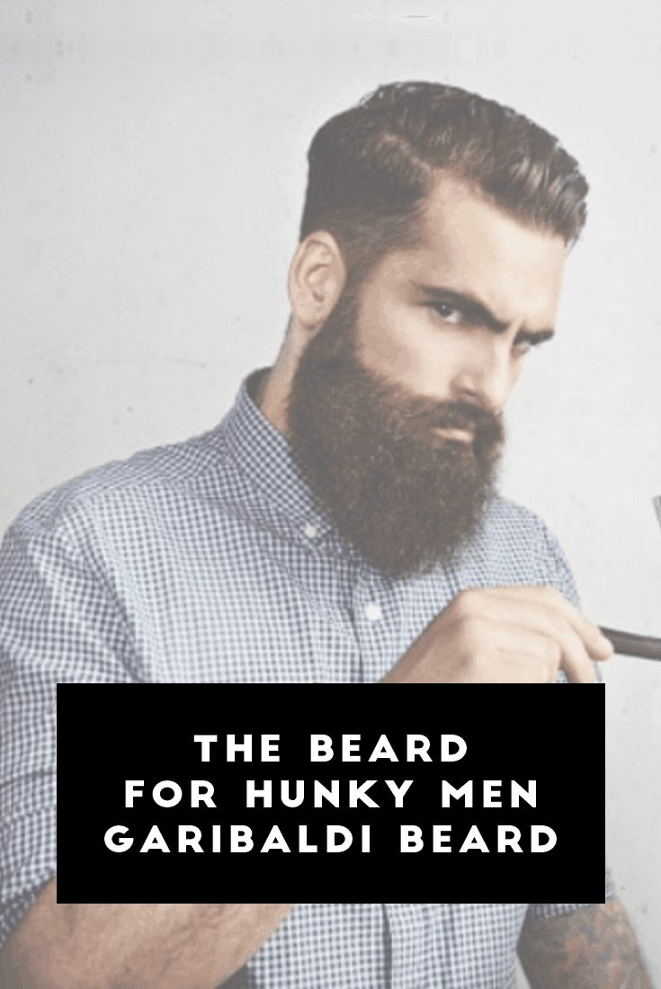 The Beard For Hunky Men – Garibaldi Beard
