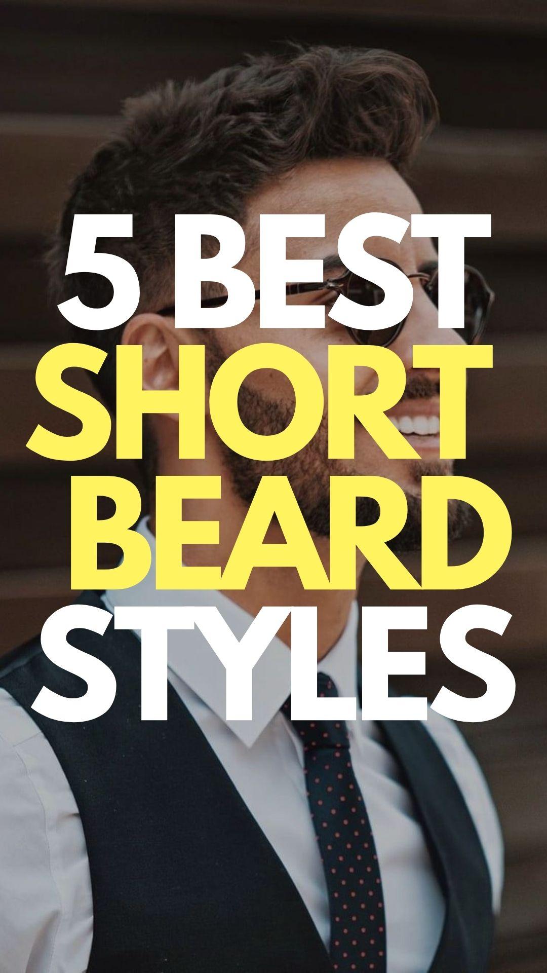 5 Best Short Beard Styles