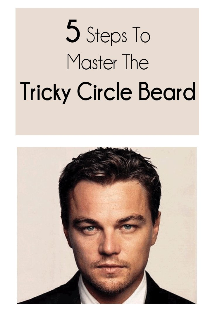 5 Steps To Master The Tricky Circle Beard