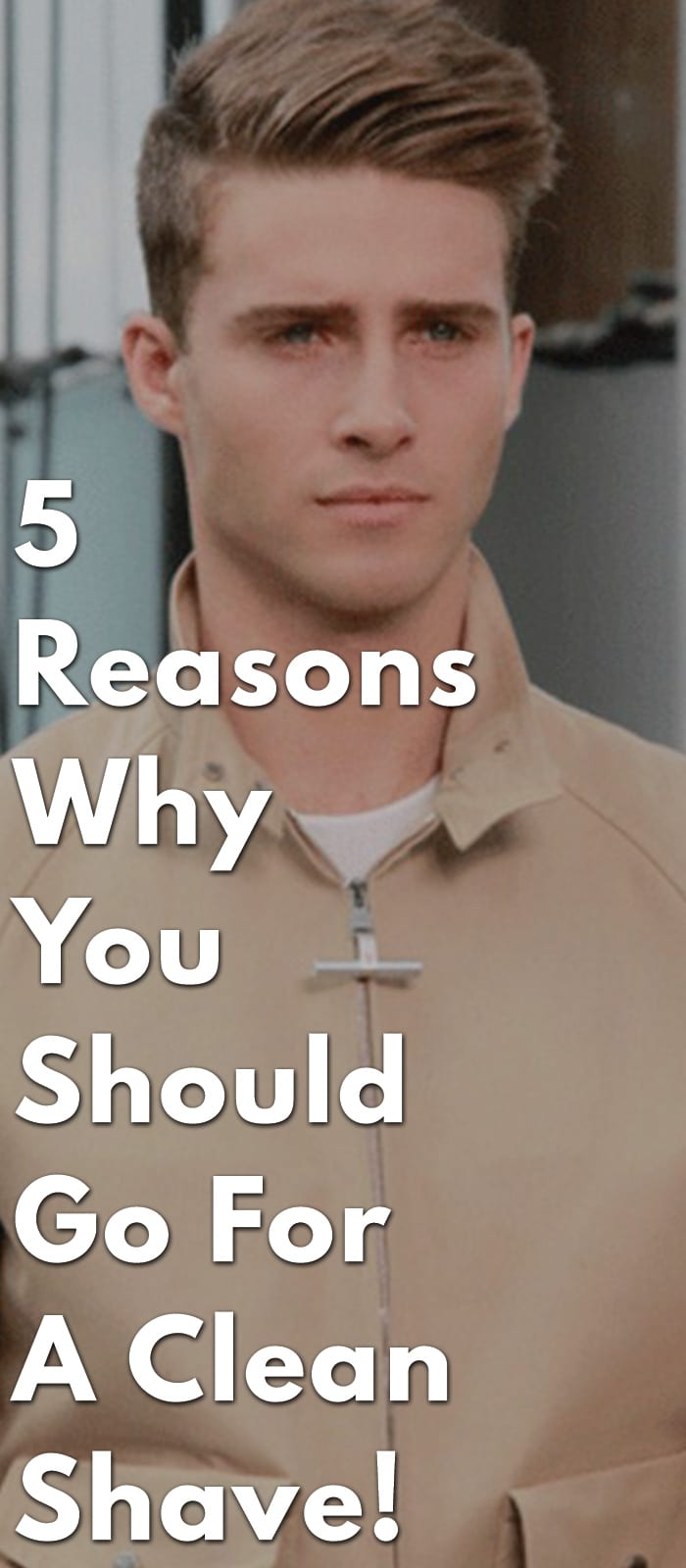 5-Reasons-Why-You-Should-Go-For-A-Clean-Shave!