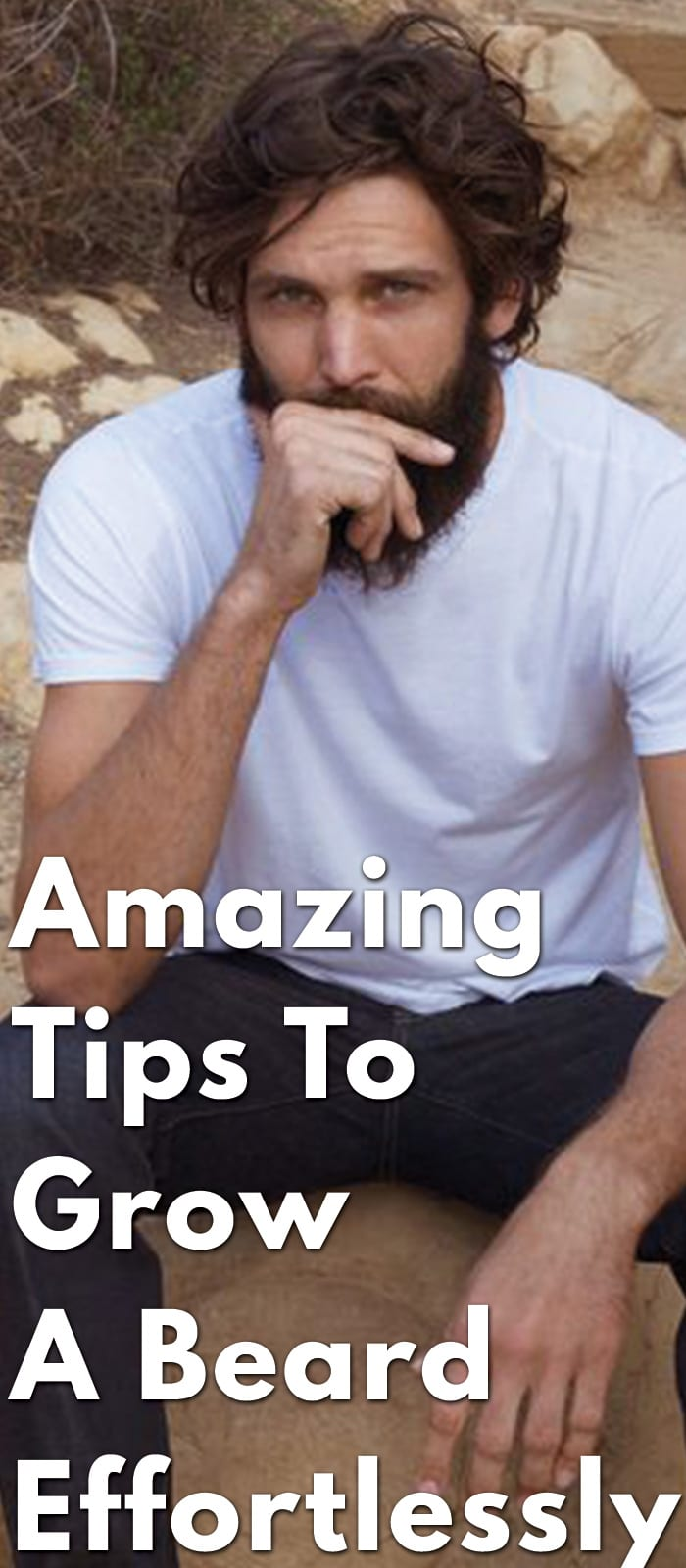 Amazing-Tips-To-Grow-A-Beard-Effortlessly.