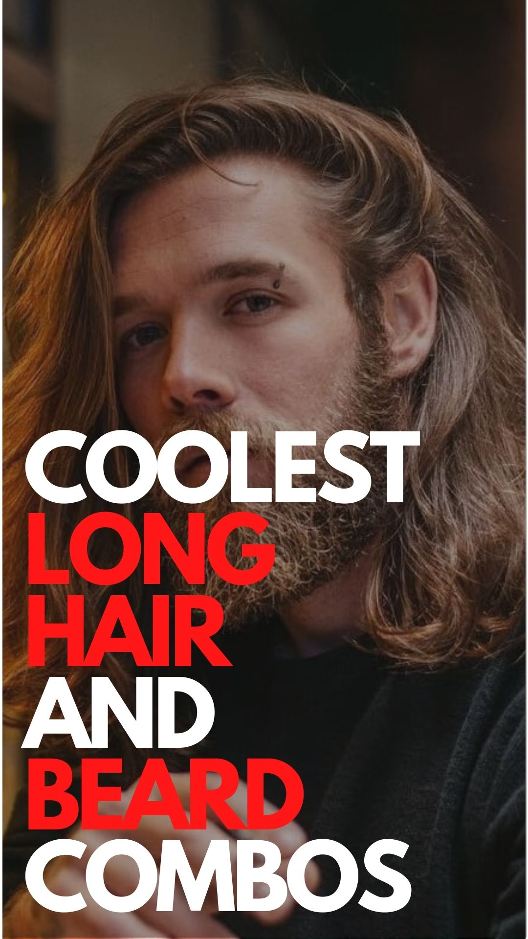 Coolest Long Hair and Beard Combos