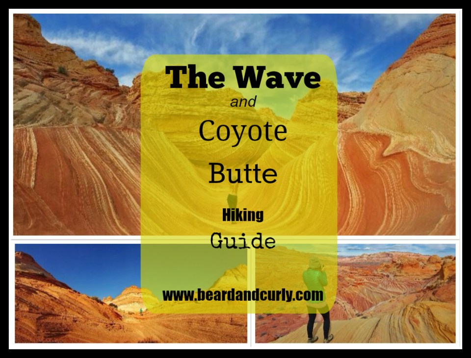 The Wave and Coyote Butte Hiking Guide. Check out more at www.beardandcurly.com