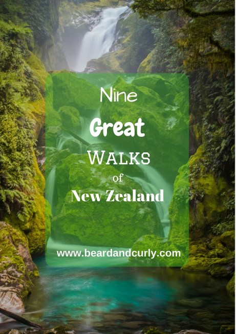 The Nine Great Walks of New Zealand. See more at www.beardandcurly.com