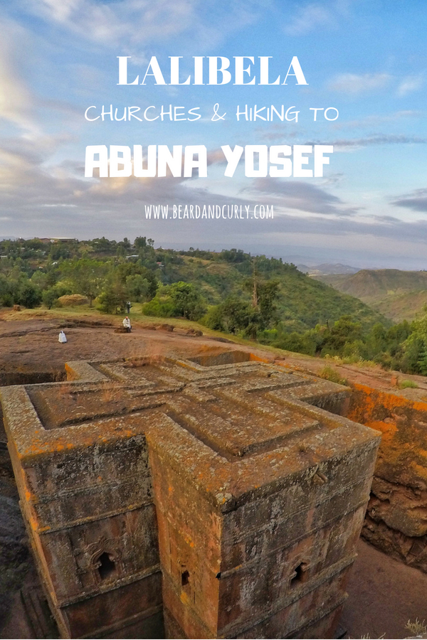 Visiting Lalibela Churches and hiking to Abuna Yosef. Hiking, mountains, church, christ, christianity, religion, tigray, Ethiopia #religion #church #ethiopia #travel www.beardandcurly.com