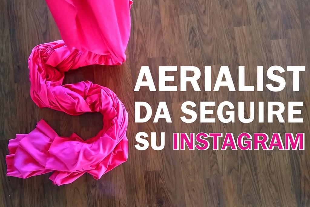 5 aerialist da seguire su instagram