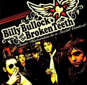 Billy Bullock and The Broken Teeth