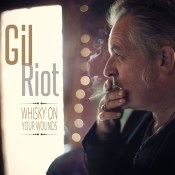 Gil Riot Whisky On Your Wounds
