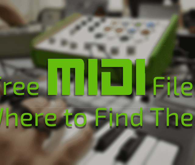 Free Midi Files Where To Find Them