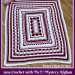 2019 Crochet with Me!! Mystery Afghan Crochet Along… Week 7!!!
