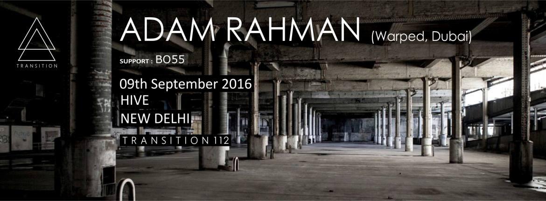 Transition 112 // Adam Rahman //