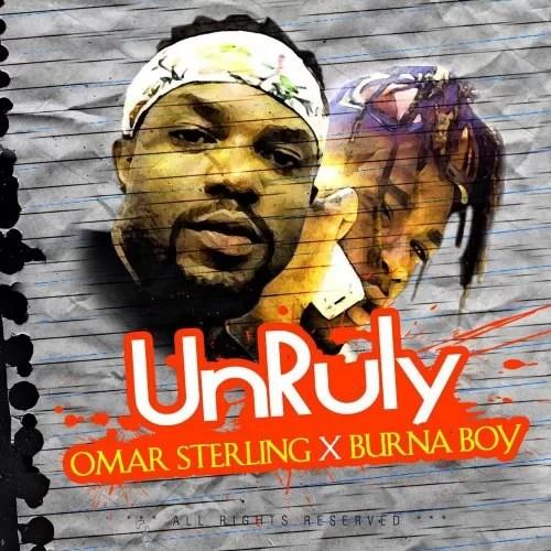 Omar Sterling ft Burna Boy - Unruly (Prod By KillBeatz)