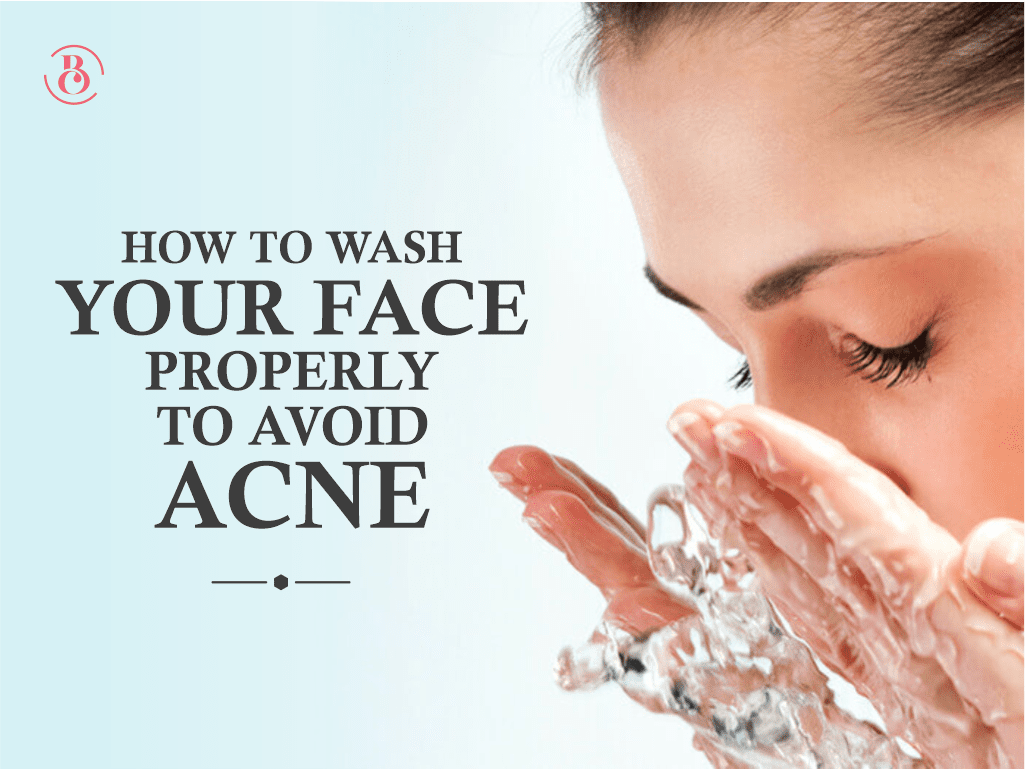 How to Wash Your Face Properly to Avoid Acne