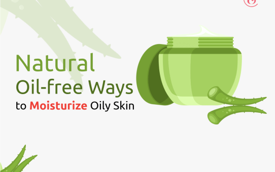 5 Natural Oil-free Ways to Moisturize Oily Skin