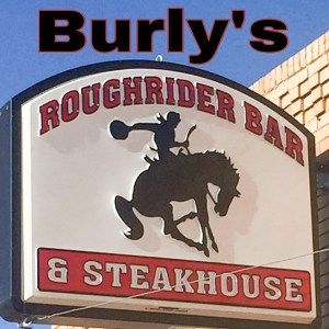 Burly's Roughrider Bar & Steakhouse, Belfield, North Dakota