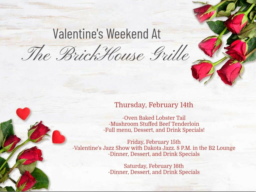 The BrickHouse Grille Valentine's Day Special. Dickinson, North Dakota.
