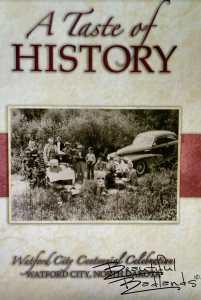 A Taste of History Cookbook, Watford City, North Dakota