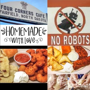 Homemade with love, and humor! Four Corners Cafe & Catering, Fairfield, North Dakota. Photo from their Facebook page: https://www.facebook.com/fourcornerscafefairfield