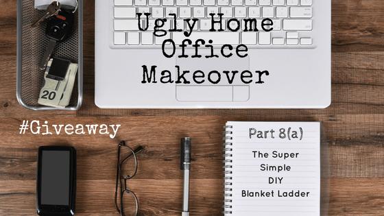 finished office makeover. Ugly Home Office Makeover \u2013 Part 8(a): The Simple DIY Blanket Ladder Finished L