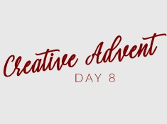 Creative Advent Day 8