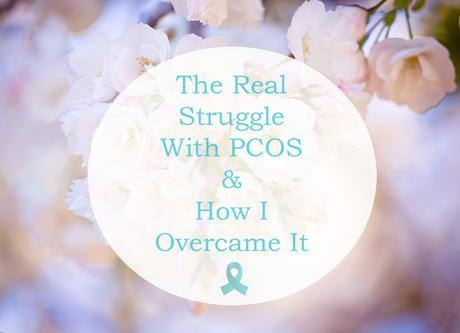 The Real Struggle With PCOS & How I Overcame It!
