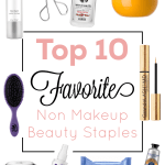 Top 10 Non Makeup Beauty Staples
