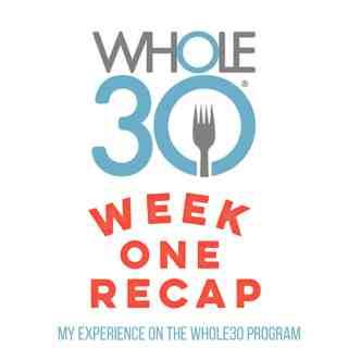 whole30 week 1 recap