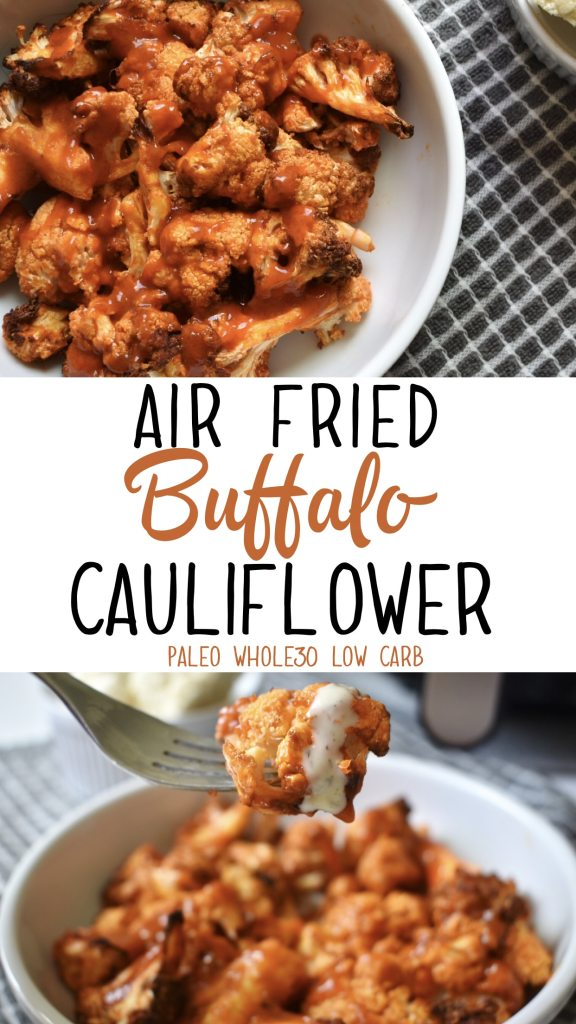 This recipe for air fryer buffalo cauliflower is paleo, Keto and Whole30 compliant. A delicious and healthy way to get in those veggies and put your air fryer to good use! #airfryer #whole30 #paleo