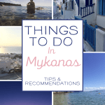 Things to do in Mykonos: Greece Recap
