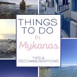 Things to do in Mykonos: Greece Recap