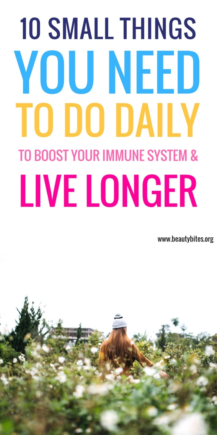 10 healthy habits to start today for longevity! These tiny habits strengthen your immune system and can help you live longer and better! | beautybites.org | healthy habits list | beautybites.org