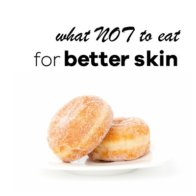 Foods to Avoid for Beautiful Skin
