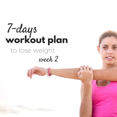 Week TWO: 7-Days Workout Plan To Lose Weight and Get In Shape