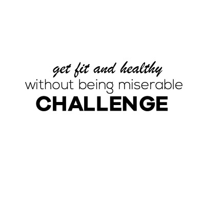 The 30 Days Challenge – Get Fit and Healthy Without Feeling Miserable