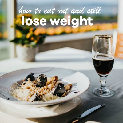 How To Eat Out And Still Lose Weight