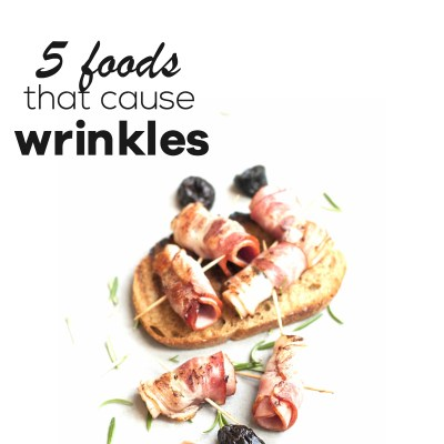 5 Foods that cause wrinkles that you probably eat often