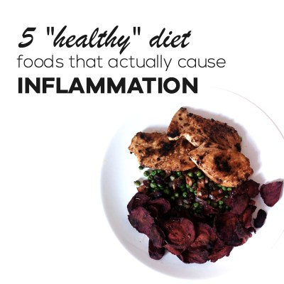 "5 ""Healthy"", But Inflammatory Foods You Should Not Eat"