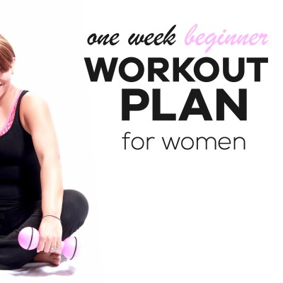 One Week Beginner Workout Plan For Women To Lose Weight