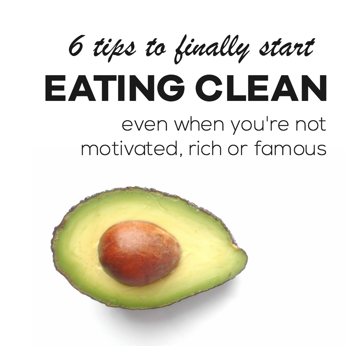 Clean Eating For Beginners: 6 Steps To Start A Healthy