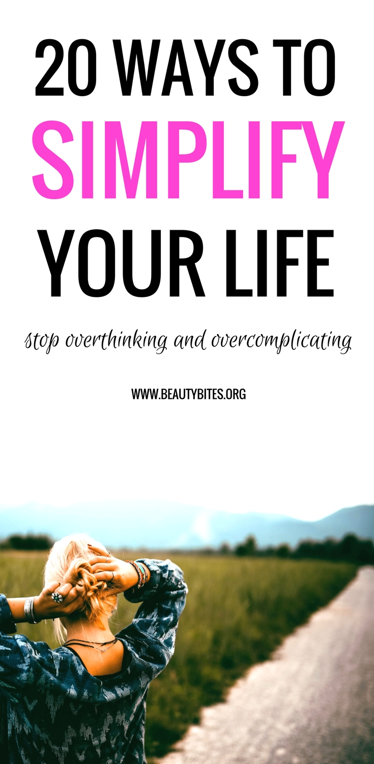 20 ways to simplify your life. My new DIY project: organize my life and keep it simpler. Here are 20 ways to stop overthinking and overcomplicating your life. Read more: www.beautybites.org/20-ways-to-simplify-your-life-be-happier