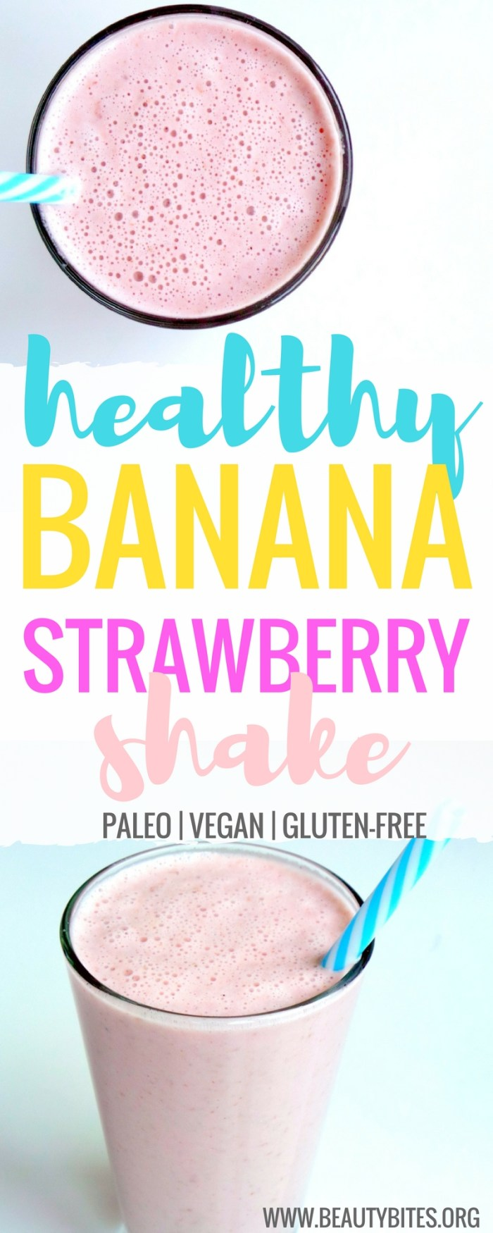 Healthy strawberry banana shake that is vegan, paleo & gluten-free! If you're looking for a tasty & healthy snack - this easy clean eating recipe is for you | www.beautybites.org