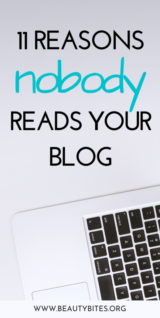 11 reasons nobody reads your blog... If you want to start a successful blog, increase your blog traffic and make money blogging, you'll find these blogging tips for beginners and beyond helpful. #blogging #bloggingtips